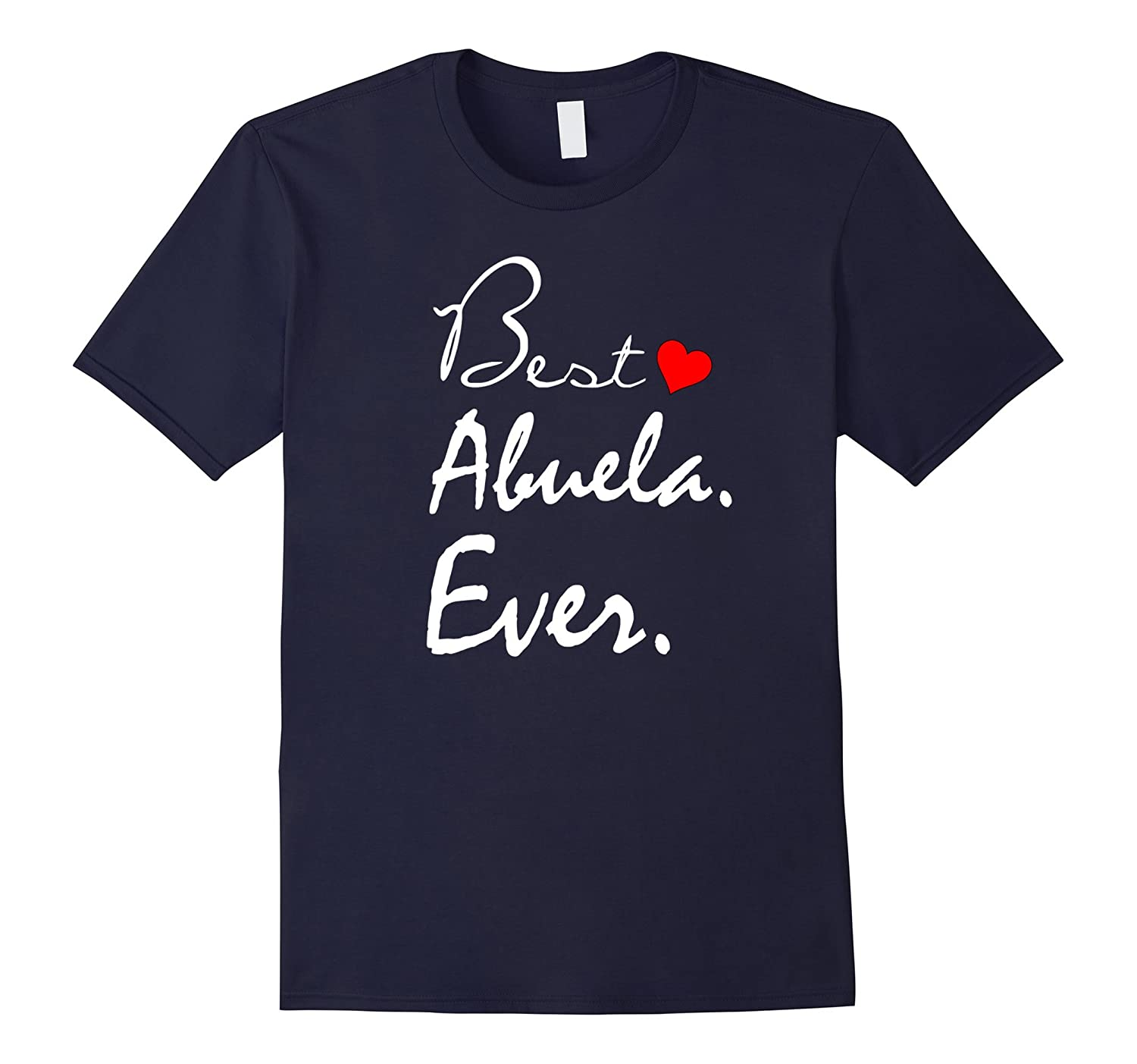 Best Abuela Ever Shirts- Great Gift for Mothers Day-Vaci