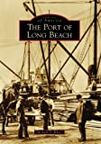 Port Of Long Beach, CA (IMG) (Images of America)