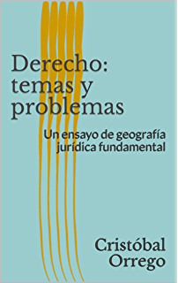 Derecho: temas y problemas: Un ensayo de geografía jurídica fundamental (Spanish Edition)
