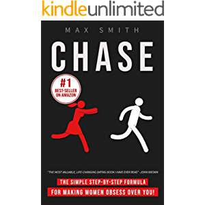 Chase : The Simple Step-by-Step Formula For Making Woman Obsess Over You(The Ultimate Dating Book For Men, Attract Jaw…