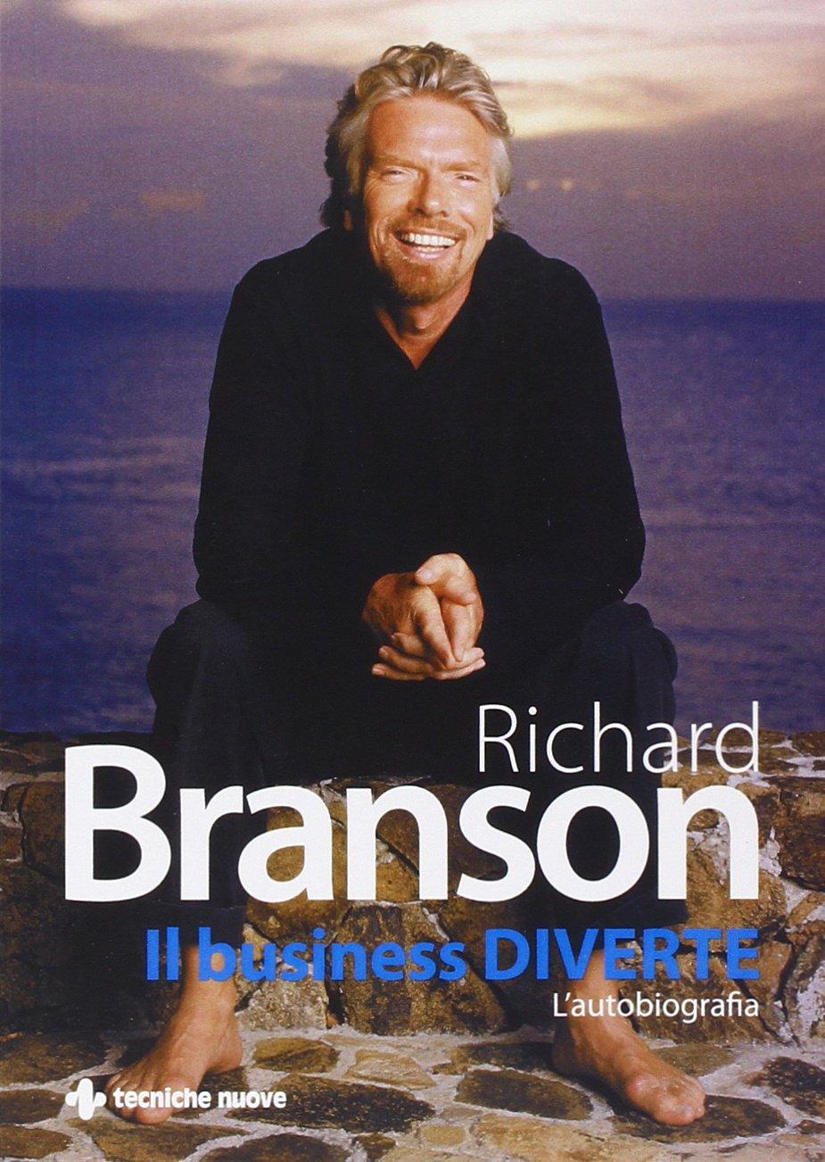 Il business diverte. L'autobiografia Copertina flessibile – 9 set 2010 Richard Branson S. Bertoncini Tecniche Nuove 884812495X