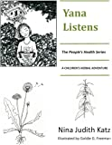 Yana Listens: A Children's Herbal Adventure Story (People's Health Series)