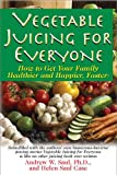 Vegetable Juicing for Everyone, Andrew W. Saul and Helen Saul Case, 1591202957