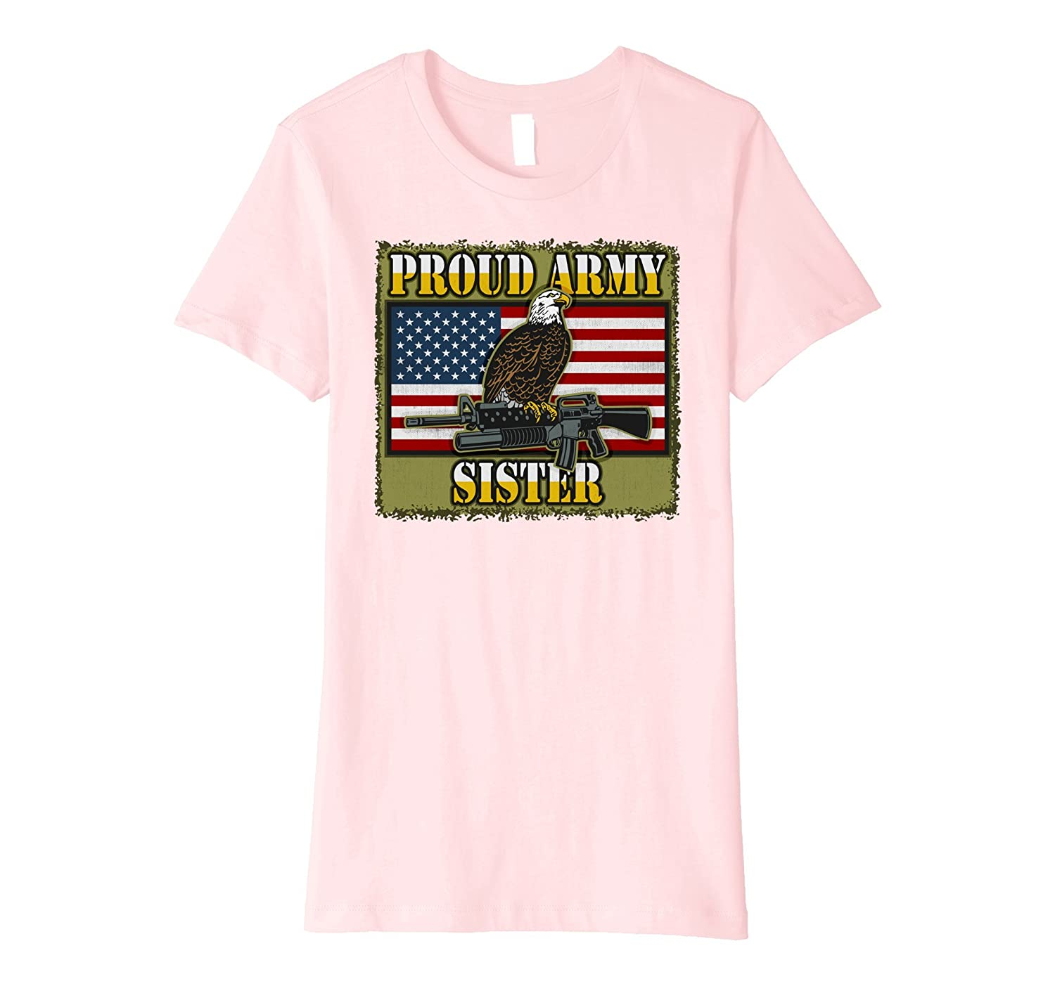 Proud USA Army Sister Bald Eagle Infantry T-shirt-Teevkd
