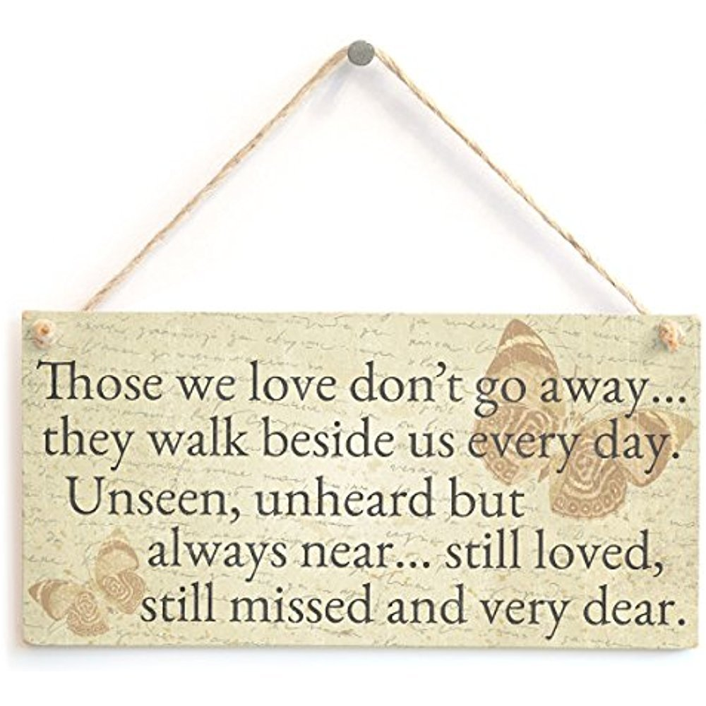 123RoyWarner Those We Love Don rsquo t Go Away Hellip They Walk Beside Us Every Day Thoughtful Bereavement Sign Plaque With Butterfly Design Background