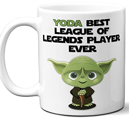 Amazon com: Funny League Of Legends Gift  Yoda Best Ever