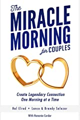 The Miracle Morning for Couples: Create Legendary Connections One Morning at a Time (English Edition) eBook Kindle