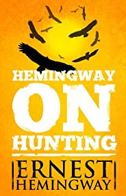 Hemingway on Hunting (English Edition)