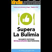 Supera La Bulimia: Un Nuevo Enfoque Revolucionario Que Funciona