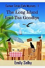 The Long Island Iced Tea Goodbye (Career Crisis Café Mystery Book 1) Kindle Edition