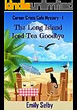 The Long Island Iced Tea Goodbye (Career Crisis Café Mystery Book 1)