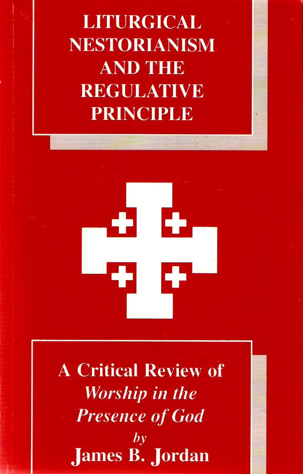 Liturgical Nestorianism and the regulative principle: A critical review of Worship in the presence of God PDF Text fb2 book