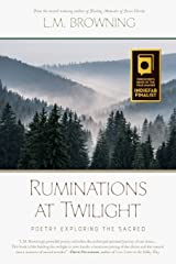 Ruminations at Twilight: Poetry Exploring the Sacred Paperback