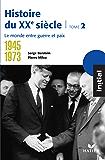 Initial - Histoire du XXe siècle tome 2 : Le monde entre guerre et paix (1945-1973)