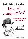 Viva il congiuntivo!: Come e quando usarlo senza sbagliare (Varia) (Italian Edition)