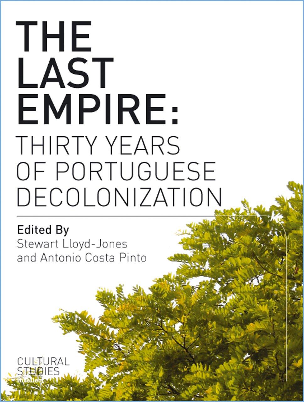 Read Online The Last Empire: Thirty Years of Portuguese Decolonization pdf epub