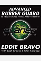 Advanced Rubber Guard: Jiu-Jitsu for Mixed Martial Arts Competition Paperback