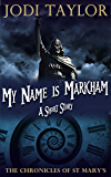 My Name is Markham (The Chronicles of St Mary's)