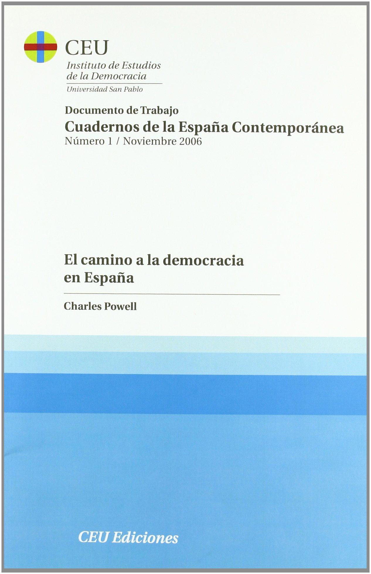 El camino a la democracia en España: 1 Documentos de trabajo. Cuadernos de la España contemporánea del Centro de Estudios de la transición Democrática española: Amazon.es: Powell, Charles: Libros
