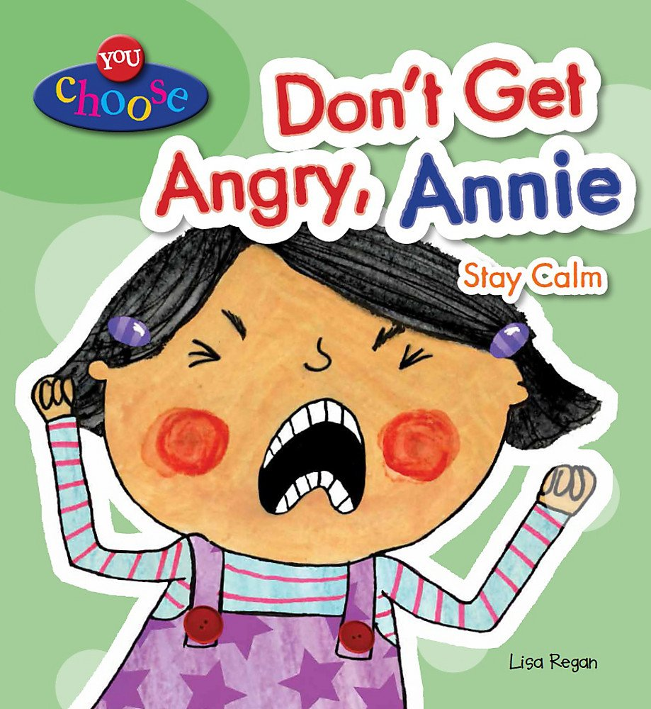 Dont Get Angry Annie You Choose Amazoncouk Lisa Regan