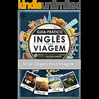 Inglês para Viagem - Aprenda Inglês Prático de Forma Fácil:: Guia prático pra você tirar seu Visto Americano, com centenas de dicas imperdíveis para viajantes