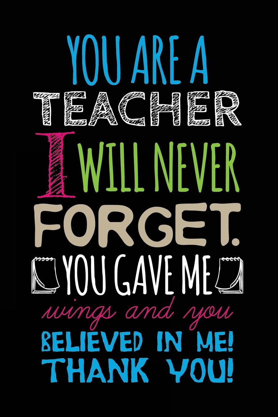 You Are A Teacher I Will Never Forget You Gave Me Wings And You