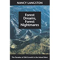 Forest Dreams, Forest Nightmares: The Paradox of Old Growth in the Inland West