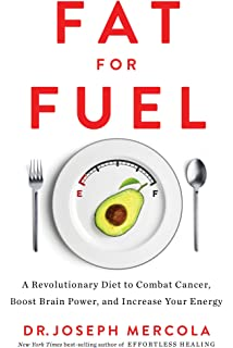 Fat for Fuel: A Revolutionary Diet to Combat Cancer, Boost Brain Power, and