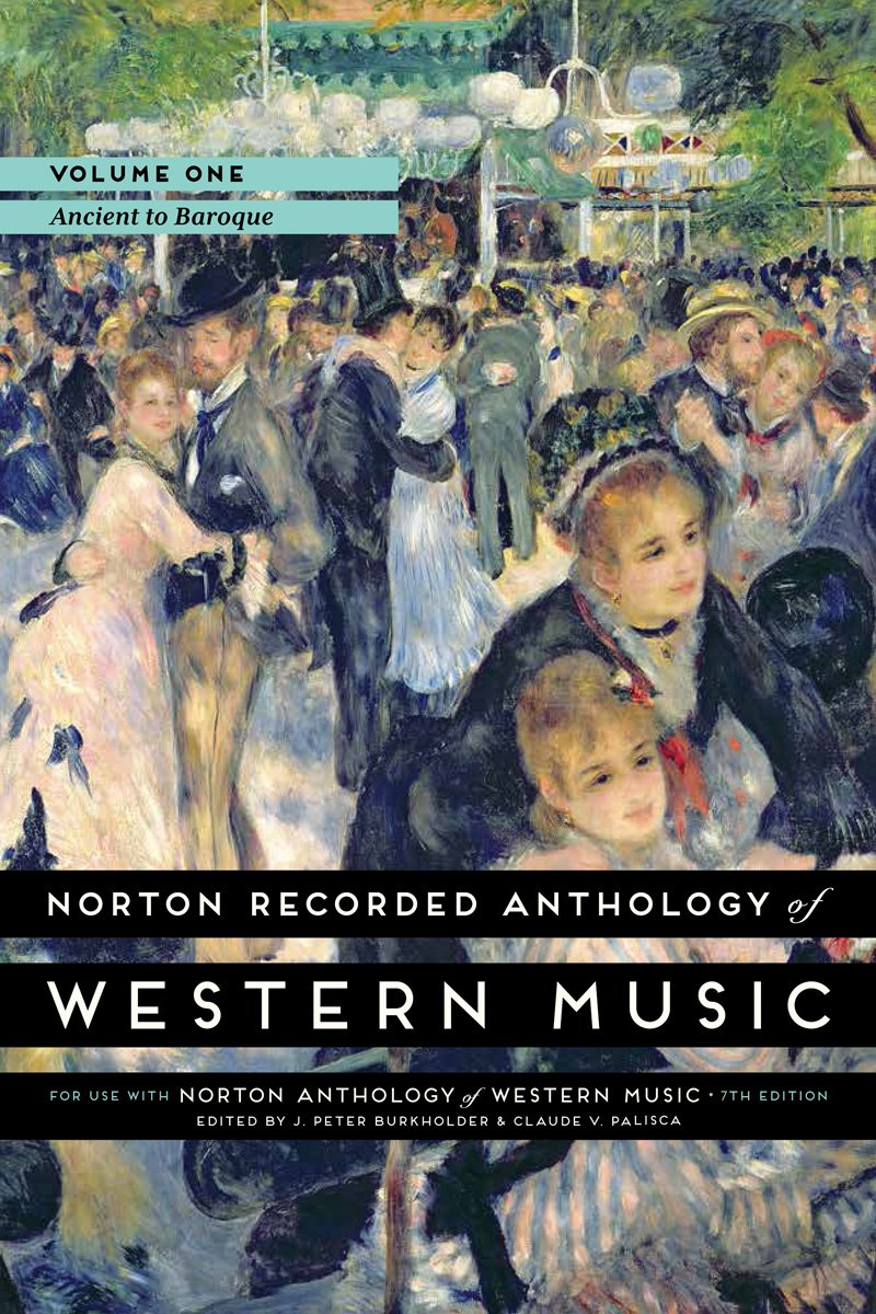 Norton Recorded Anthology of Western Music (Seventh Edition)  (Vol. 1: Ancient to Baroque) by W. W. Norton & Company