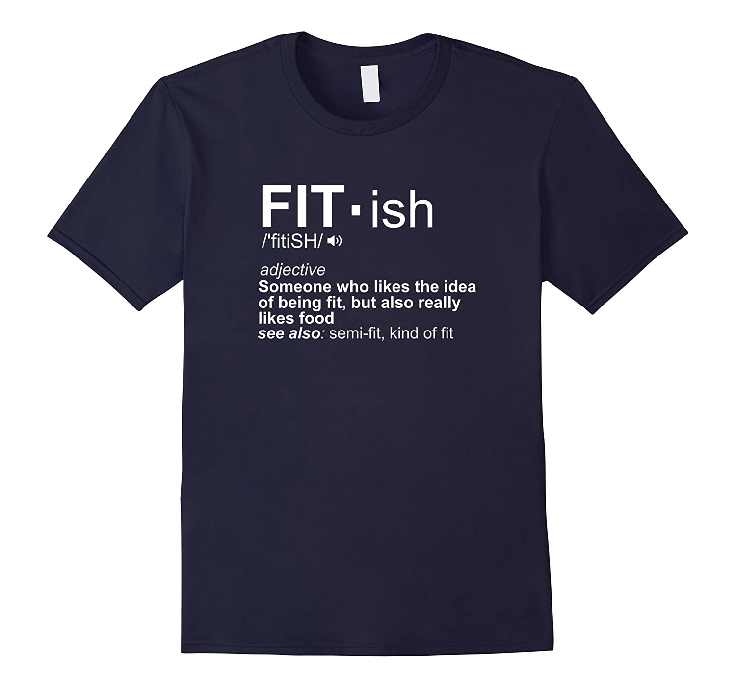Funny Fit - ish Definition Exercise Workout Gym T-Shirt-ah my shirt one gift
