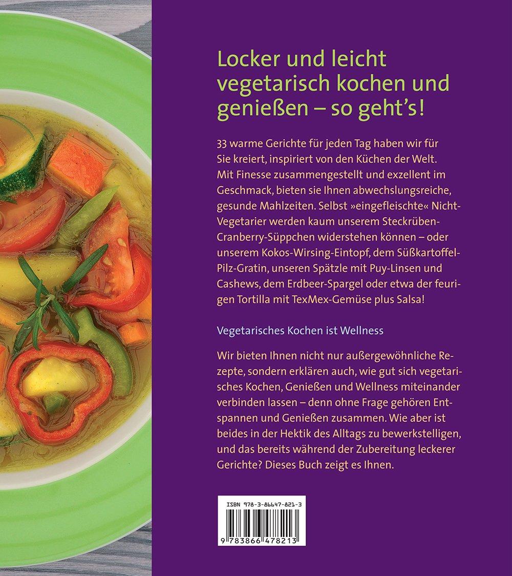 Vegetarisch kochen: Locker. Leicht. Lecker. Die Wellness-Küche ...
