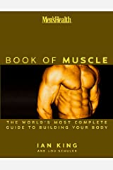 Men's Health: The Book of Muscle : The World's Most Authoritative Guide to Building Your Body Hardcover