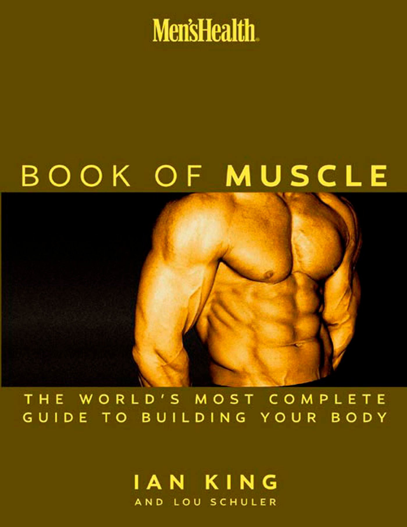 Mens Health The Book Of Muscle Worlds Most Authoritative One Healthy Breakdown Do This Circuit A Few Times Week For Strong Guide To Building Your Body Lou Schuler 9781579547691 Books