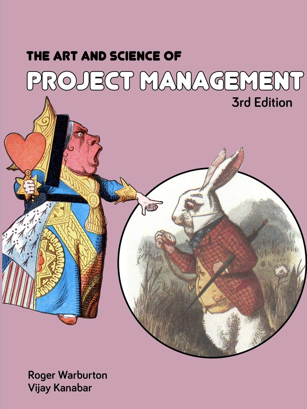 The Art And Science Of Project Management 3rd Edition Roger