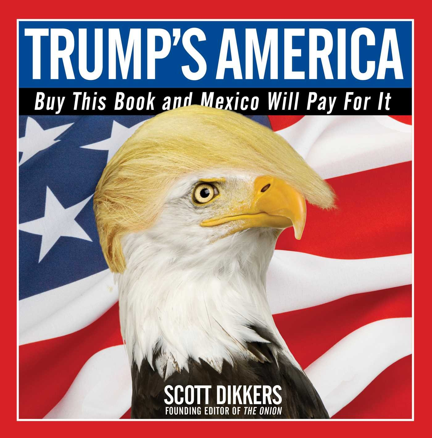Trump S America Buy This Book And Mexico Will Pay For It Scott
