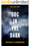 Dog in the Dark (Three Oaks Book 1)