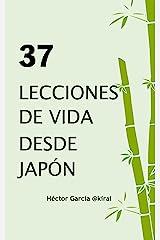 37 lecciones de vida desde Japón (Spanish Edition) Kindle Edition