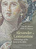Alexander to Constantine: Archaeology of the Land of the Bible, Volume III: 3 (Anchor Yale Bible Reference Library) (The Anchor Yale Bible Reference Library)