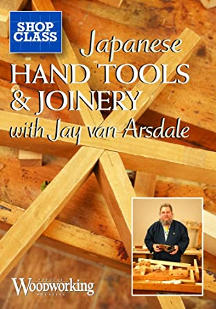 Amazon Com Japanese Hand Tools Joinery Jay Van Arsdale Movies Tv