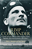 Jump Commander: In Combat with the 505th and 508th Parachute Infantry Regiments, 82nd Airborne Division in World War II