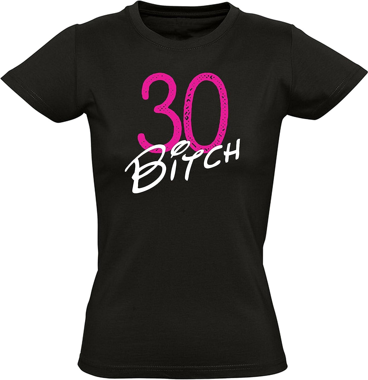 30 años Bitch - Regalo de cumpleaños para Mujeres - Año 1990 - Treinta - Trigésimo - Camiseta Divertida - Fun-Shirt - Humor - Birthday