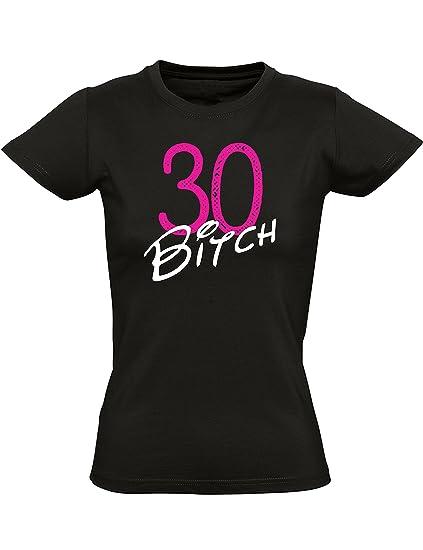 30 años Bitch - Regalo de cumpleaños para Mujeres - Año 1989 - Treinta - Trigésimo - Camiseta Divertida - Fun-Shirt - Humor - Birthday