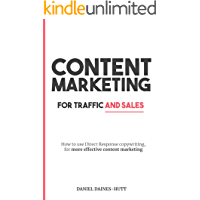 Content Marketing For Traffic And Sales: How To Use Direct Response Copywriting, For More Effective Content Marketing