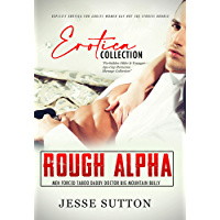 Rough Alpha Men Forced Taboo Daddy Doctor Big Mountain Bully: Explicit Erotica For Adults Women Gay Hot Sex Stories…