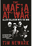 The Mafia at War: The Shocking True Story of America's Wartime Pact with Organised Crime