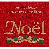 Les plus beaux choeurs d'enfants chantent Noel