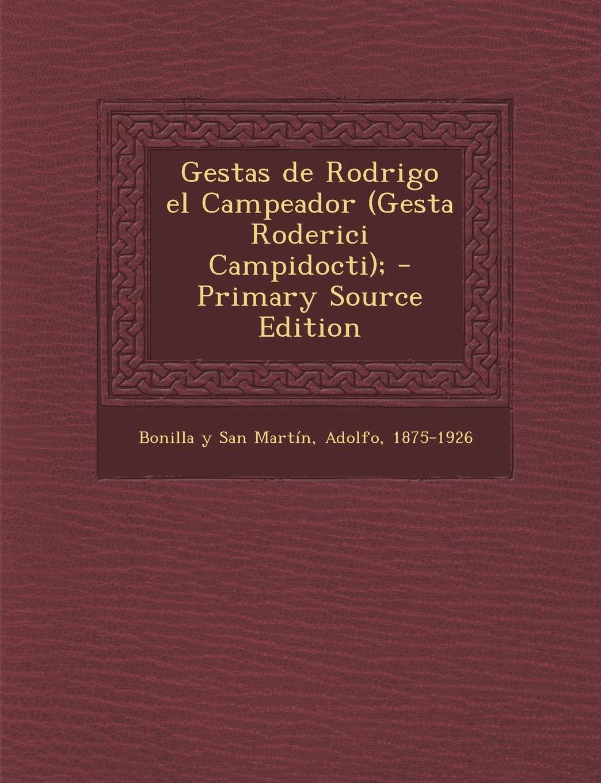 Gestas de Rodrigo el Campeador Gesta Roderici Campidocti ;: Amazon.es: Bonilla y San Martín, Adolfo: Libros
