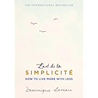 L'art de la Simplicité (The English Edition): How to Live More With Less
