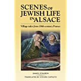 Scenes of Jewish Life in Alsace: Village Tales from 19th-Century France (Between Wanderings)