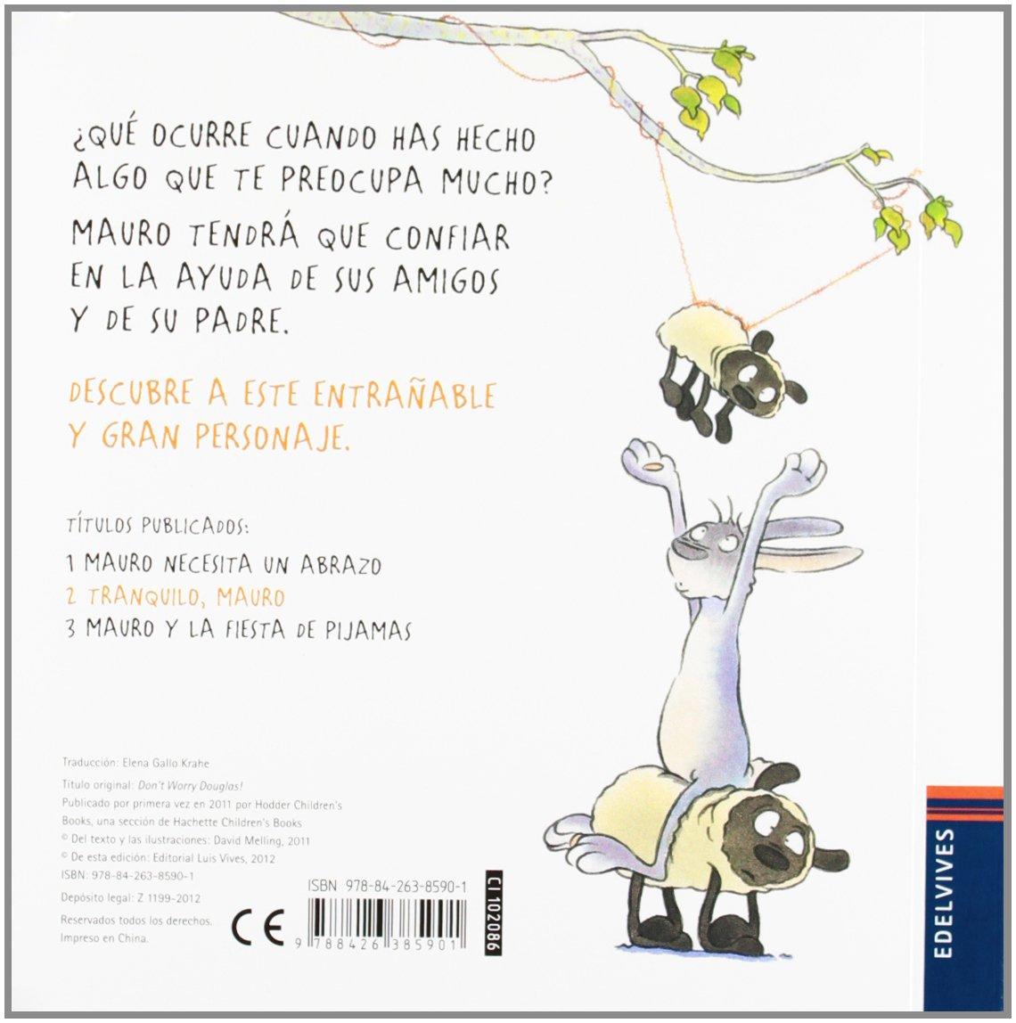 Tranquilo, Mauro / Quiet, Mauro (Spanish Edition): David Melling: 9788426385901: Amazon.com: Books